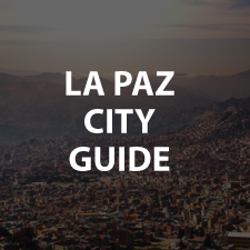 Bolivia Guide - La Paz City Guide