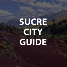 Bolivia Guide - Sucre City Guide