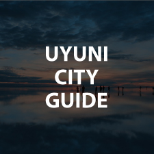 Bolivia Guide - Uyuni City Guide